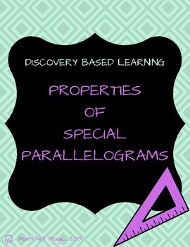 Properties of Special Parallelograms Through Discovery!