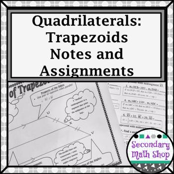 Quadrilaterals - Properties of Trapezoids & Isosceles Trapezoids Notes & Hmwk.