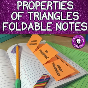 Properties of Triangles Foldable Notes 7.G.A.2