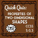 Properties of Two-Dimensional Shapes Quiz, 5.G.3 Assessment, 2 Versions!