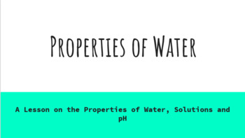 Properties of Water - A Lesson on Water Properties, Solutions and pH
