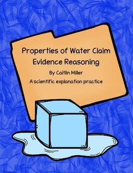 Properties of Water Claim Evidence Reasoning Freebie