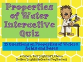 Properties of Water Interactive Quiz