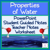 Properties of Water PowerPoint, Student Guided Notes, Teacher Notes, Worksheet