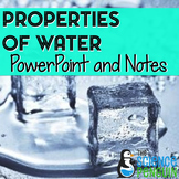 Properties of Water PowerPoint and Notes