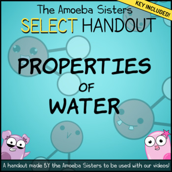 Properties of Water SELECT Recap Handout + Answer Key by Amoeba Sisters