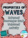 Properties of Waves Internet Scavenger Hunt WebQuest Activity