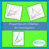 Geometry - Properties of a Dilation - An Investigation