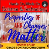 ONTARIO GRADE 5 SCIENCE: PROPERTIES OF AND CHANGES IN MATTER