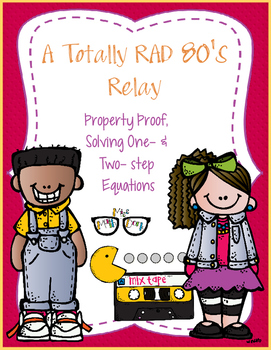 Property Proof, One-Step Equations, Two-Step Equations Review- Totally 80s Relay