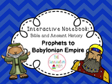 Interactive Bible and History Notebook #4: Prophets to Babylonian Empire