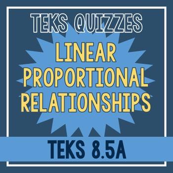 Proportional Linear Relationships Quiz (TEKS 8.5A)