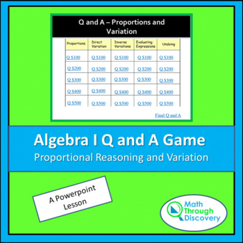 Algebra I: Powerpoint Q and A Game - Proportional Reasoning and Variation