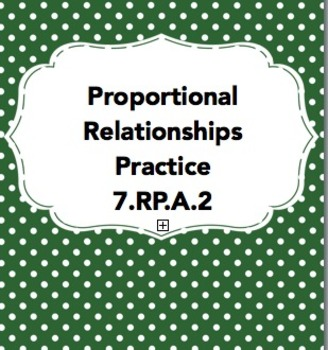 Proportional Relationship Practice 7.RP.A.2 (Aligns with EngageNY)