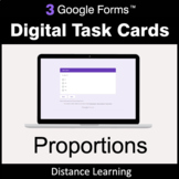 Proportions - Google Forms Digital Task Cards | Distance Learning