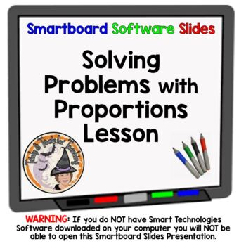 Proportions Solving Problems with Proportions Smartboard Lesson Proportion