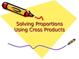 Proportions Using Cross Product or Cross Multiplication