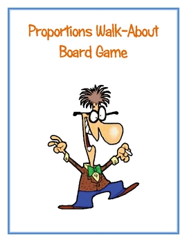 Proportions Walk About (Writing/Solving Ratios and Proportions)