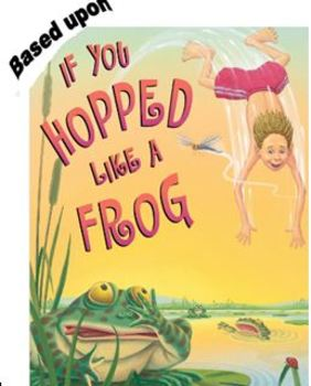 """Proportions and Ratios based upon the book """"If you Hopped Like a Frog"""""""