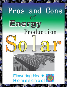 Pros and Cons of Power Production: Solar