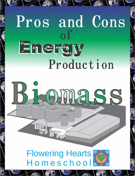 Pros and Cons of Power Production: Biomass