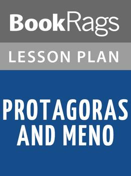 Protagoras and Meno Lesson Plans