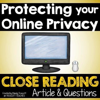 Protecting Your Privacy Online: Close Reading Article & Questions