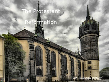 Protestant Reformation Powerpoint (part 1 of 2) AP European History