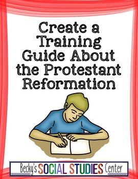 Protestant Reformation Project: Create a Training Guide Booklet