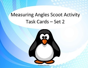 Protractor - Measuring Angles Task Cards  and Scoot Activity (None start at 0)