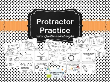 Protractor Practice:  Set 5 Questions about Angles