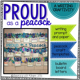 Proud as a Peacock Writing Craftivity and Bulletin Board