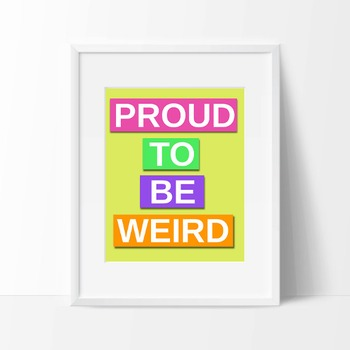 Proud to be weird