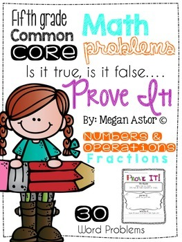 Prove it! {5th grade- Numbers & Operations- Fractions}