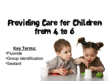 Providing Care for Children Ages 4-6 Powerpoint for Child Development