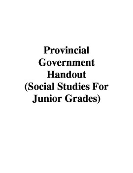 Provincial Government Handout (Social Studies For Junior Grades)