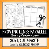 Proving Lines are Parallel (Using Converses) Sort, Cut, and Paste Activity