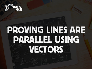 Proving Lines are Parallel Using Vectors - Complete Lesson
