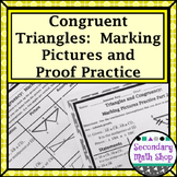 Congruent Triangles - Proving Triangles Congruent Marking Pictures & Proof Prac.