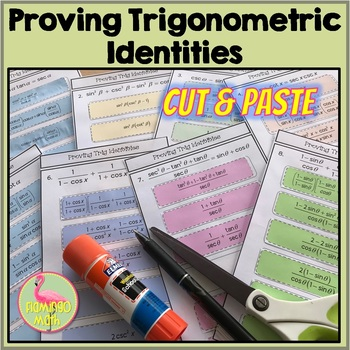 Proving Trig Identities Cut and Paste Activity (PreCalculus - Unit 5)