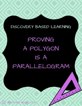 Proving a Polygon is a Parallelogram through Discovery!