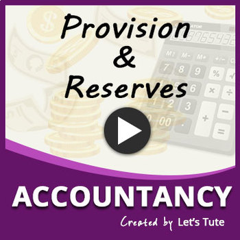 Provisions & Reserve | Accounting | LetsTute Accountancy