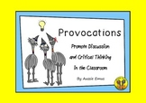 Provocations - Promote Discussion and Critical Thinking in the Classroom