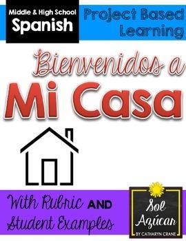 Spanish House Project and Presentation - Bienvenidos a Mi Casa