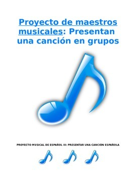Project Sp3, Sp4, Sp5 - Maestros Musicales: Analyze Song Lyrics, Vocab, Culture