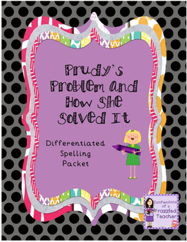 Prudy's Problem and How She Solved It Differentiated Spelling (Reading Street)