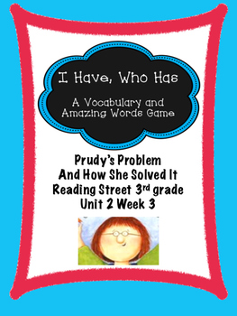Prudy's Problem and How She Solved vocab game  I Have, Who Has