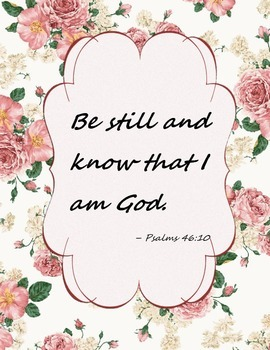 """{FREEBIE}Psalm 46:10 """"Be Still and know that I am God"""" Poster"""