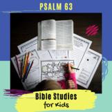 Psalms for Kids: Psalm 63