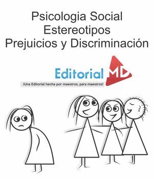 Psicologia Social Estereotipos Prejuicios y Discriminacion